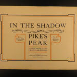 1900 COLORADO Photography In the Shadow of Pikes Peak Springs Mountains Illustrated