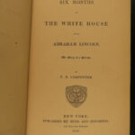 1866 1st ed Abraham Lincoln Six Months at White House Emancipation Slavery