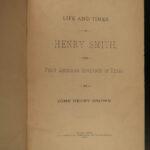 1887 1ed TEXAS Revolution Henry Smith Battle of the Alamo 1st Texan Governor TX